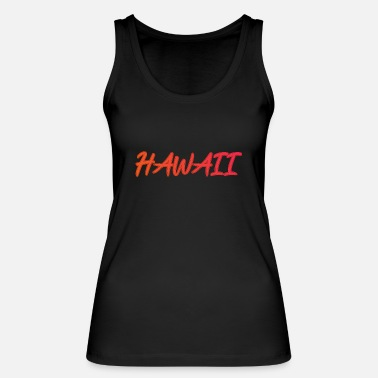Hawaii Hawaii - Vrouwen bio tank top