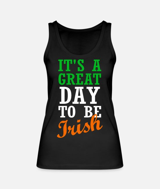 Celtic Tank Tops - Ireland flag Irish saying It's a great day to be - Women's Organic Tank Top black
