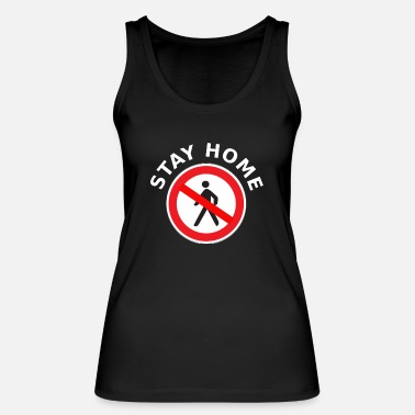 Stay home with pedestrian sign - Coronavirus - Women's Organic Tank Top