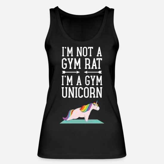 Funny Gym Tank Tops - I'm Not A Gym Rat - I'm A Gym Unicorn - Women's Organic Tank Top black
