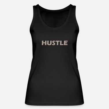 Hustle Hustle - Women's Organic Tank Top