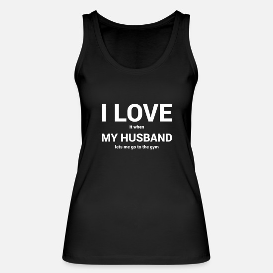 Funny Gym Tank Tops - Love Husband Gym Shirt Gift - Women's Organic Tank Top black