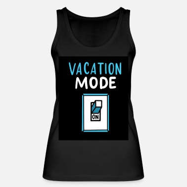 Vacation Vacation mood Vacation Vacation - Women's Organic Tank Top