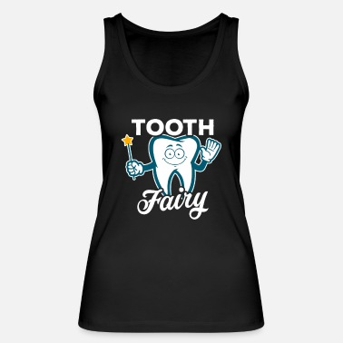 Tooth Tooth fairy dentist dental - Women's Organic Tank Top