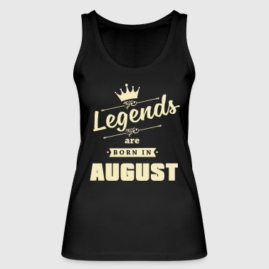 Legends are born in August - Frauen Bio Tank Top von Stanley & Stella