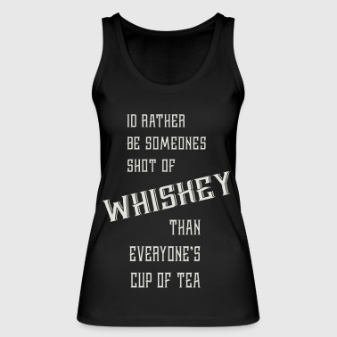 Shot of Whiskey - Women's Organic Tank Top by Stanley & Stella