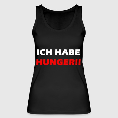 I'm hungry - Women's Organic Tank Top by Stanley & Stella