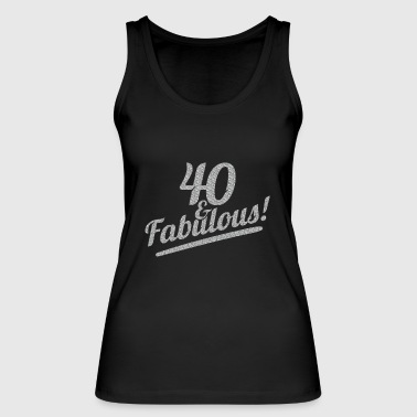 T Shirt 40th Birthday Ladies Funny Sexy Gift - Women's Organic Tank Top by Stanley & Stella