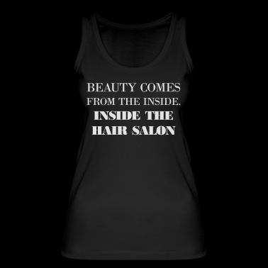BEAUTY COMES FROME THE INSIDE OF THE HAIR SALON - Women's Organic Tank Top by Stanley & Stella