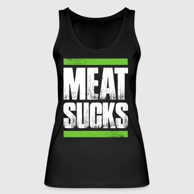 MEAT SUCKS - Women's Organic Tank Top by Stanley & Stella
