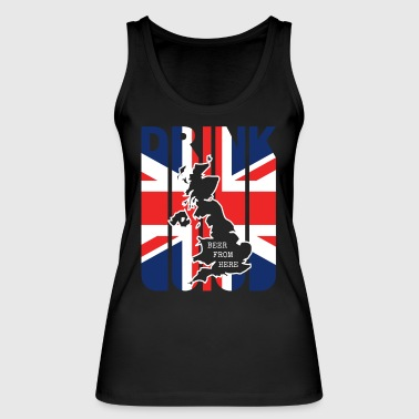 Drink Beer from Great Britain Gifts. Drink lover - Women's Organic Tank Top by Stanley & Stella