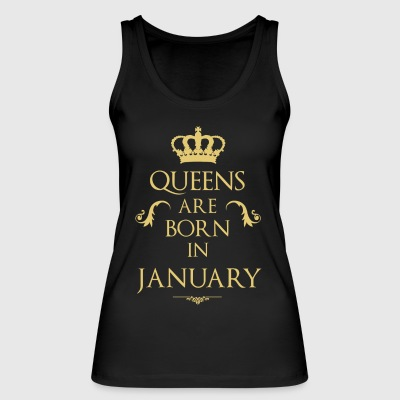 Queens are born in January - Women's Organic Tank Top by Stanley & Stella