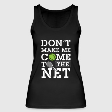 Don't make me come to the net - Tennis - Ekologiczny top damski Stanley & Stella