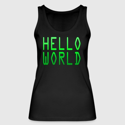 Helloworld - Women's Organic Tank Top by Stanley & Stella
