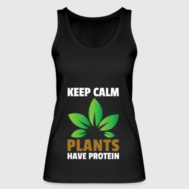 Keep Calm Plants Have Protein Gift Vegan - Women's Organic Tank Top by Stanley & Stella