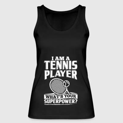 Funny Tennis Player Shirt I Am A - Frauen Bio Tank Top von Stanley & Stella