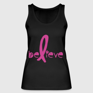 Believe Cancer Fight - Women's Organic Tank Top by Stanley & Stella
