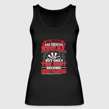 DARTS ALL WOMEN ARE CREATED EQUAL - DART PLAYERS - Women's Organic Tank Top by Stanley & Stella