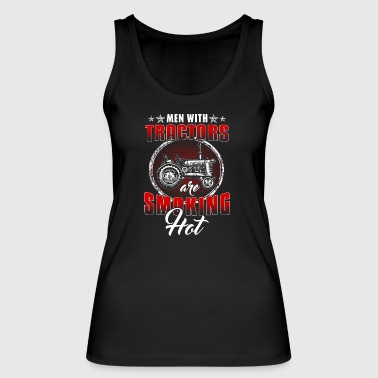 farmer men with tractors are hot - Women's Organic Tank Top by Stanley & Stella