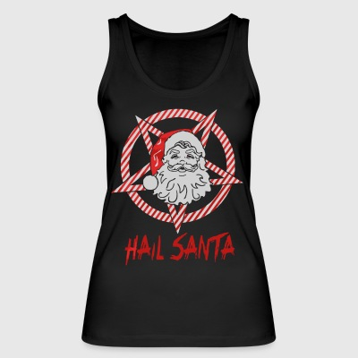 Hail Santa Xmas shirt - Women's Organic Tank Top by Stanley & Stella