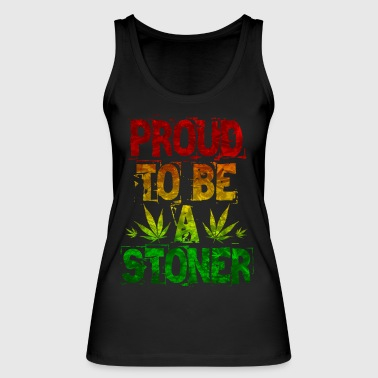Proud To Be A Stoner - Women's Organic Tank Top by Stanley & Stella