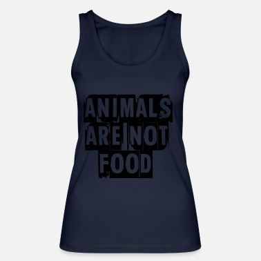 Animal Welfare animals are not food - Women's Organic Tank Top by Stanley & Stella
