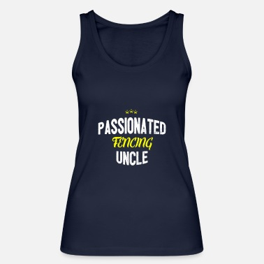 Distressed - PASSIONATED FENCING UNCLE - Women's Organic Tank Top