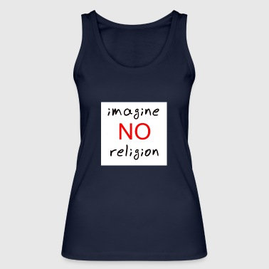 no religion - Women's Organic Tank Top by Stanley & Stella