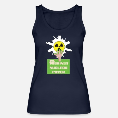 Nuclear Against nuclear power and nuclear energy for nuclear phase-out - Women's Organic Tank Top by Stanley & Stella