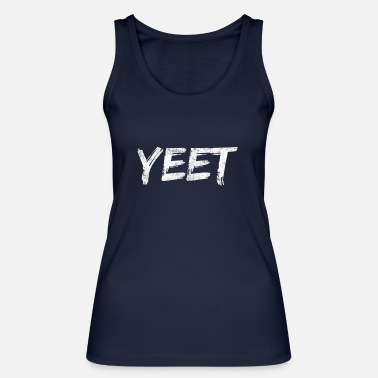 Hashtag YEET hashtag youth word trend youth - Women's Organic Tank Top