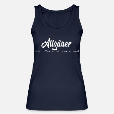 Allgäu Allgäu with heart and mind, Allgäu design - Women's Organic Tank Top