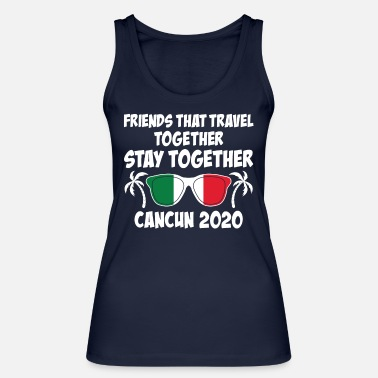 Brand Friends That Travel Together Cancun Girls Trip - Women's Organic Tank Top