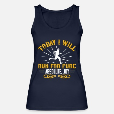 Challenge Today I will run for pure, absolute, joy - Women's Organic Tank Top