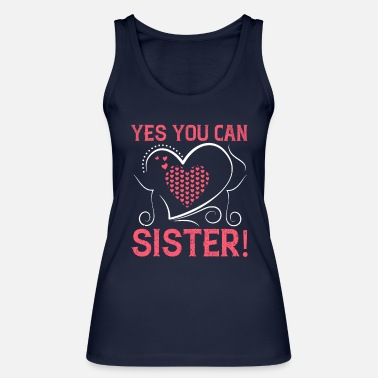 Yes you can, sister! - Women's Organic Tank Top