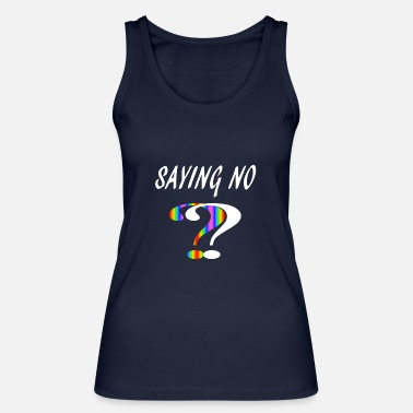 Sayings Saying no - Women's Organic Tank Top