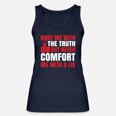 Old School Hurt me with the truth but never comfort me - Frauen Bio Tanktop