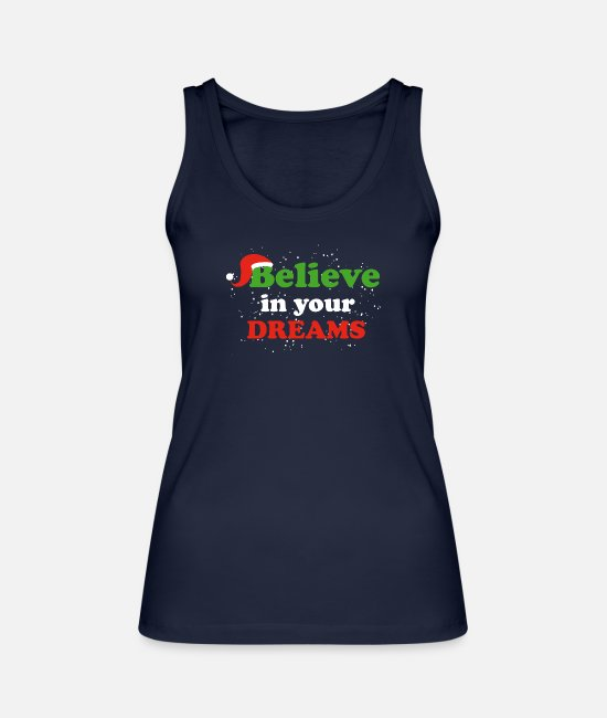 Sleigh Tank Tops - Believe in Your Dreams Santa Claus Christmas - Women's Organic Tank Top navy