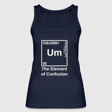 Um - Element of Confusion - Women's Organic Tank Top by Stanley & Stella