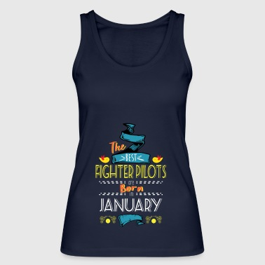 Best Fighter Pilots are Born in January Gift Idea - Women's Organic Tank Top by Stanley & Stella