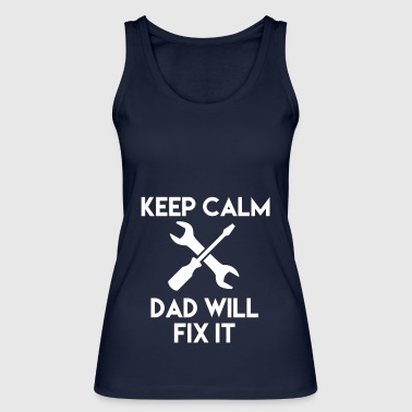 Funny gift for fathers who fix everything! - Women's Organic Tank Top by Stanley & Stella