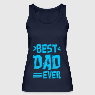 Best Father to give it - Women's Organic Tank Top by Stanley & Stella