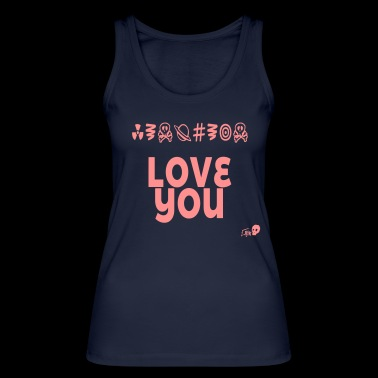 LOVE YOU - Women's Organic Tank Top by Stanley & Stella