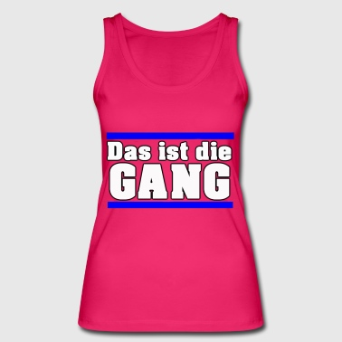 That's the GANG - Women's Organic Tank Top by Stanley & Stella