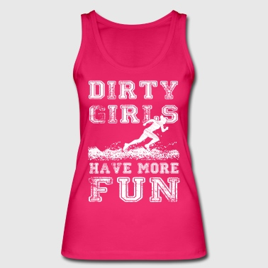 Dirty Girls have more fun - Running Tee - Frauen Bio Tank Top von Stanley & Stella