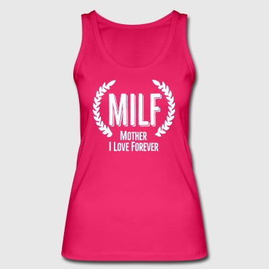Labour MILF mother I love forever (hot soccer mom) - Women's Organic Tank Top by Stanley & Stella