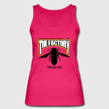Factory The Wasp Factory - Women's Organic Tank Top by Stanley & Stella