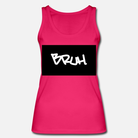 Game Over Tanktops - Bruh. - Vrouwen bio tank top fuchsia