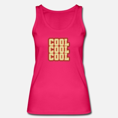 Cool Cool Cool Cool - Camiseta de tirantes orgánica mujer