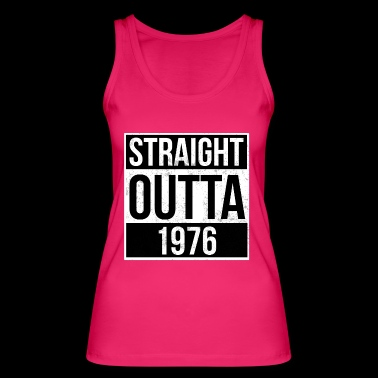 Straight outta 1976 - Women's Organic Tank Top by Stanley & Stella
