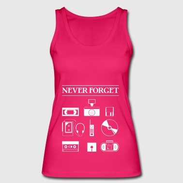 Never forget - Women's Organic Tank Top by Stanley & Stella